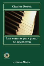 las sonatas para piano de beethoven (incluye audio cd) charles rosen 9788420664972