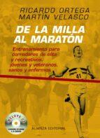de la milla al maraton: entrenamiento para corredores de elite, r ecreativos, jovenes y veteranos, sanos y enfermos (incluye cd)-ricardo ortega sanchez-pinilla-9788420682372