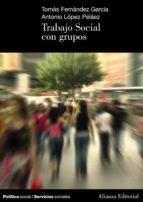 trabajo social con grupos (ebook)-tomas fernandez garcia-antonio lopez pelaez-9788420688572