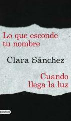 lo que esconde tu nombre + cuando llega la luz (pack) (ebook)-clara sanchez-9788423351572