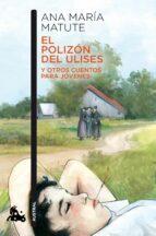 el polizon del ulises y otros cuentos para jovenes-ana maria matute-9788423353972