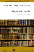 el protocolo familiar: la experiencia de una decada joan m amat juan  francisco corona 9788423424672