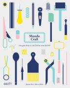 mundo craft: una guia de la a a la z de las artes del diy-ramona barry-rebecca jobson-9788425229572