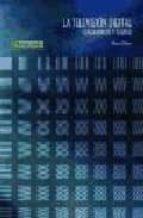 la television digital: fundamentos y teorias manuel cubero 9788426715272