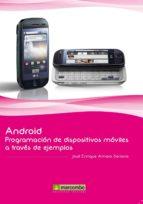 android: programacion de dispositivos moviles a traves de ejemplo s jose enrique amaro soriano 9788426717672