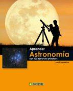 aprender astronomia con 100 ejercicios practicos-jordi lopesino-9788426719072