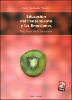 educacion del pensamiento y las emociones: psicologia de la educa cion-pedro guanir hernandez-9788427715172
