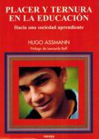 placer y ternura  en la educación (ebook) hugo assmann 9788427720572