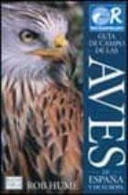 guia de campo de las aves de españa y de europa-rob hume-9788428213172