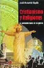 cristianismo y religiones: la salvacion fuera de la iglesia-jose antonio sayes-9788428523172