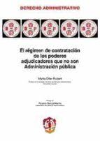 el régimen de contratación de los poderes adjudicadores que no so n administración pública-m. oller rubert-9788429017472