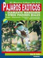 el nuevo libro de los pajaros exoticos: diamante mandarin y otros pinzones reales-hans w. kothe-9788430532872