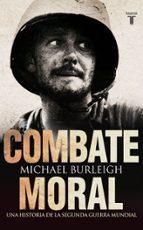 combate moral: una historia de la ii guerra mundial michael burleigh 9788430608072