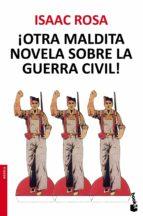 ¡otra maldita novela sobre la guerra civil!-isaac rosa-9788432222672