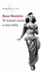 te trataré como a una reina (ebook)-rosa montero-9788432290572