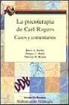 la psicoterapia de carl rogers: casos y comentarios-barry a. farber-debora c. brink-patricia m. raskin-9788433016072