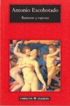 rameras y esposas: cuatro mitos sobre sexo y deber-antonio escohotado-9788433967572