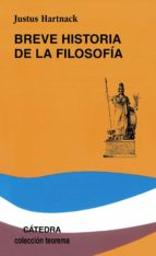 breve historia de la filosofia (11ª ed.)-justus hartnack-9788437601472