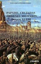 cruzados, papado y ordenes militares luis garcia guijarro 9788437613772