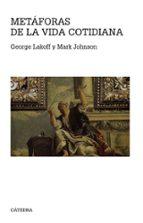 metaforas de la vida cotidiana george lakoff mark johnson 9788437636672