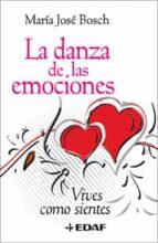 danza de las emociones: vives como sientes-maria jose bosch-9788441421172