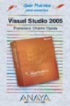 visual studio 2005 (guia practica para usuarios)-francisco charte ojeda-9788441520172