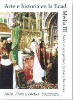 arte e historia en la edad media (iii): sobre el ver enrico castelnuovo giuseppe sergi 9788446024972