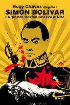 la revolucion bolivariana: hugo chavez presenta a simon bolivar simon bolivar hugo chavez 9788446031772