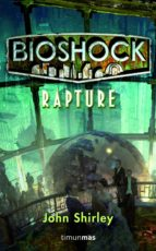 bioshock: rapture-john shirley-9788448004972