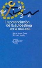 la potenciacion de la autoestima en la escuela-gonzalo musitu-maria jesus cava-9788449309472