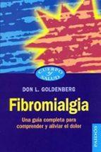 fibromialgia: una guia completa para comprender y aliviar el dolo r don l. goldenberg 9788449314872