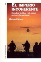 el imperio incoherente: estados unidos y el nuevo orden internaci onal michael mann 9788449316272