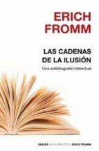 las cadenas de la ilusion: una autobiografia intelectual-erich fromm-9788449321672