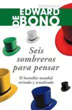 seis sombreros para pensar (2ª ed.)-edward de bono-9788449323072