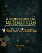 la curiosa historia de las matemáticas joel levy 9788466233972