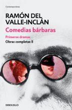 comedias barbaras: primeros dramas ramon maria del valle inclan 9788466337472