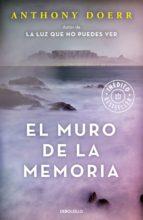 el muro de la memoria (ebook) anthony doerr 9788466339872