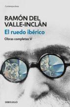 el ruedo ibérico (obras completas valle inclán 5) (ebook) ramon maria del valle inclan 9788466340472