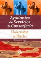 AUDANTES DE SERVICIOS DE CONSERJERIA UNIVERSIDAD DE HUELVA. TEMAR IO Y TEST