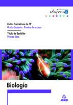 biologia para acceso a ciclos formativos de grado superior. prueb a libre para la obtencion del titulo de bachiller 9788466536172