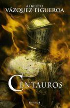 centauros alberto vazquez figueroa 9788466633772