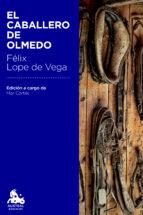 el caballero de olmedo-felix lope de vega y carpio-9788467041972