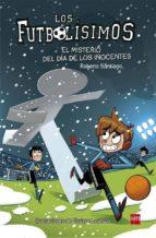 futbolisimos 11 :el misterio del día de los inocentes roberto santiago 9788467591972