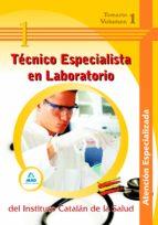 TECNICO ESPECIALISTA LABORATORIO INSTITUTO CATALAN SALUD: ATENCIO N ESPECIALIZADA: TEMARIO (VOL. I)