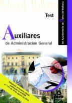 AUXILIARES DE ADMINISTRACIÓN GENERAL DEL AYUNTAMIENTO DE PALMA DE MALLORCA. TEST