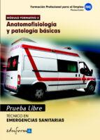 pruebas libres para la obtencion del titulo de tecnico de emergen cias sanitarias: anatomofisiologia y patologias basicas: ciclo formativo de grado medio: emergencias sanitarias 9788467656572