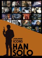 STAR WARS ICONS: HAN SOLO - 9788467933772 - GINA MCINTYRE
