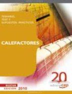 calefactores oposiciones generales. temario, test y supuestos pra cticos-9788468102672