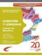 CUERPO DE MAESTROS. AUDICION Y LENGUAJE: PROGRAMACION DIDACTICA P PARA 1ER CURSO DE E.P.O.