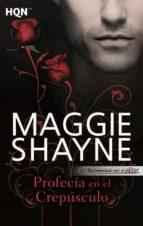 profecía en el crepúsculo (ebook)-maggie shayne-9788468701172